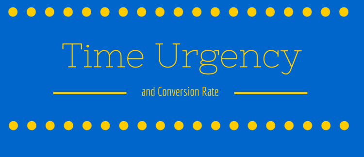 The Relation between Time Urgency and Conversion Rate
