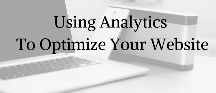 Using Google Analytics to Optimize Your Website for Conversions