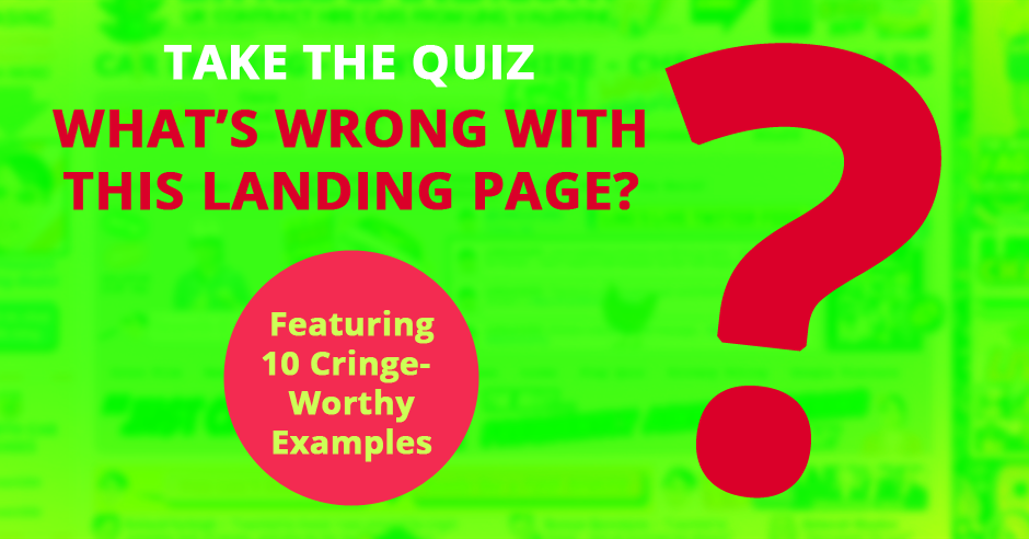What's Wrong With This Landing Page? [QUIZ]