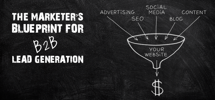 The Marketer's Blueprint For B2B Lead Generation