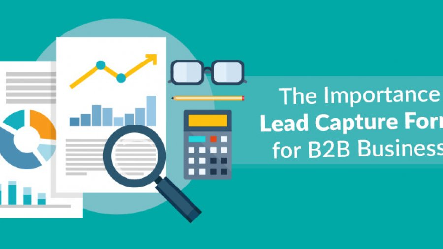 The Importance of Lead Capture Forms for B2B Businesses
