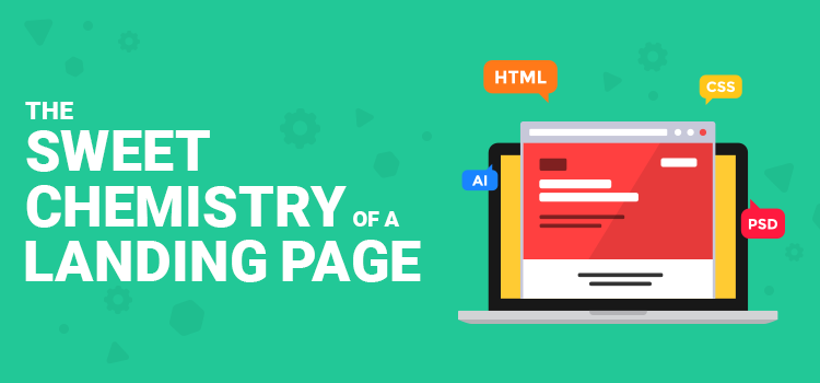 The Sweet Chemistry Of A Landing Page: Master Chemist or Rookie?