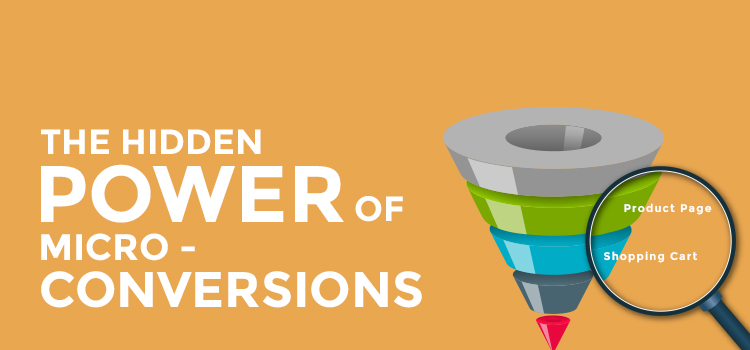 Uncover The Hidden Power Of Micro-Conversions