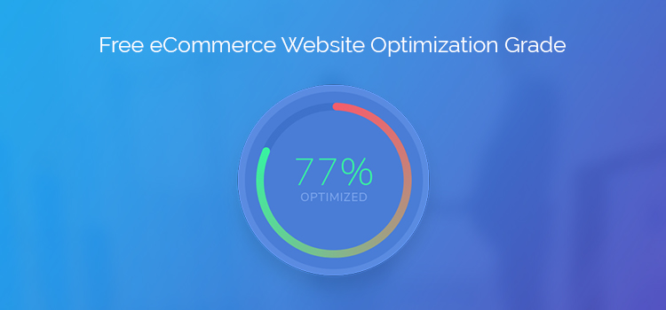 If you are sick, you visit the doctor. What about your eCommerce? [Free Optimization Grader]