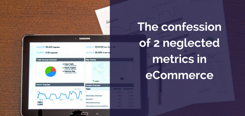 The confession of 2 neglected metrics in eCommerce